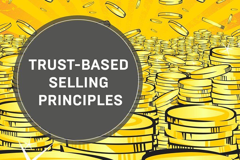 The principles of trust-based selling that will make your customers come back and recommend you